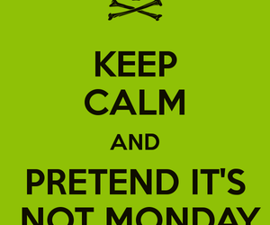 green, keep calm, and monday image