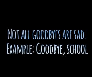 goodbye, quote, and school image