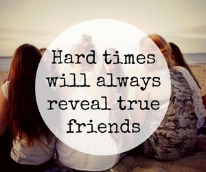 friends, hard, and friendship image