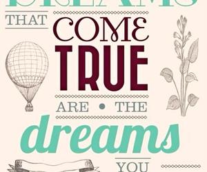 Dream, quote, and true image