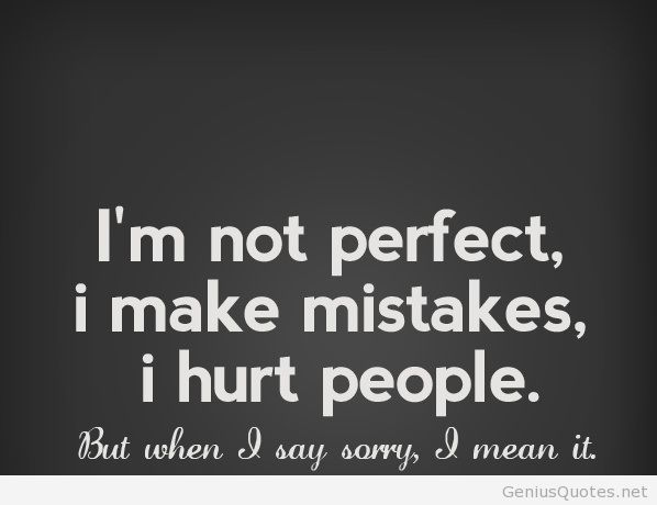 I Make Mistakes I Am Not Perfect Quote On We Heart It