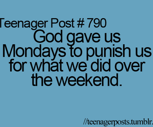 monday, teenager post, and god image