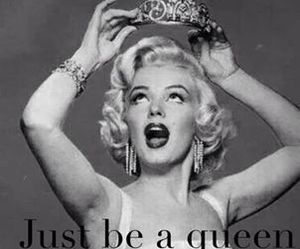Queen, Marilyn Monroe, and quotes image