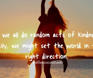 kindness, world, and right direction image