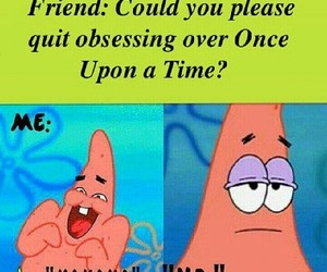 no, once upon a time, and patrick image