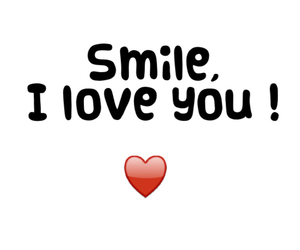 I Love You, smile, and love you image