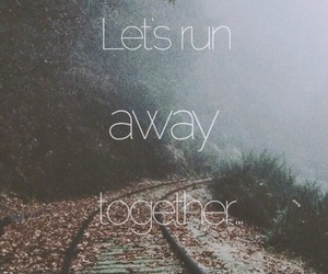 away, girl, and quote image