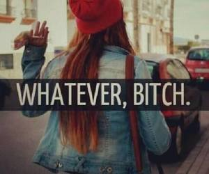 bitch, whatever, and quote image