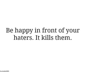black and white, quote, and haters image