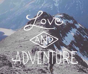 adventure, love, and together image