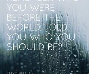 quote, be yourself, and remember image