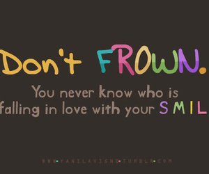smile, Frown, and quote image