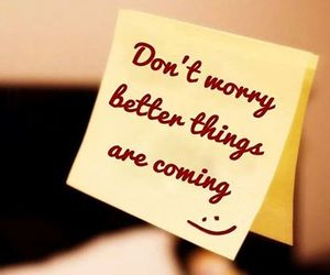 quote, better, and don't worry image