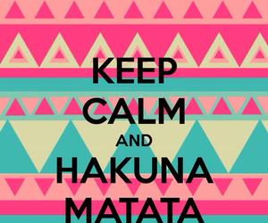 hakuna matata and keep calm image