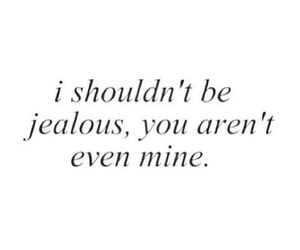 jealous, quotes, and yes image