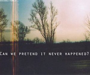 never, pretend, and quotes image