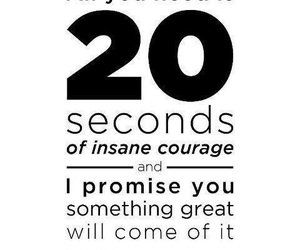 courage, insane, and seconds image