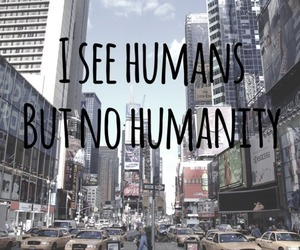 humanity, quote, and humans image