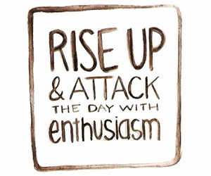attack, quotes, and enthusiasm image
