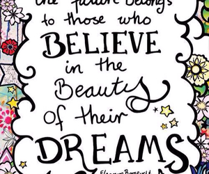 Dream, quote, and believe image