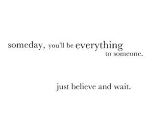 quote, believe, and wait image