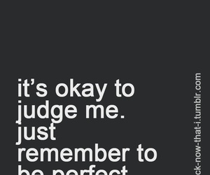 perfect, judge, and quote image