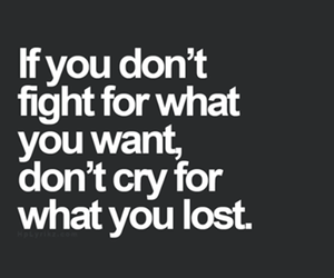 quote, fight, and cry image