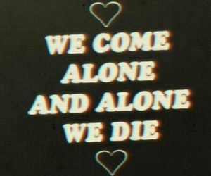 alone, quote, and die image