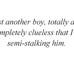 boy, quote, and stalking image