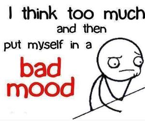 quote, bad mood, and think image
