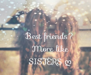 Best Friends More Like Sisters3 On We Heart It