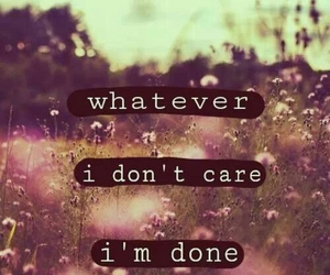whatever, quotes, and done image