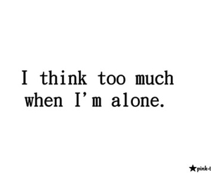 alone, quote, and think image