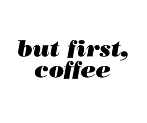 coffee, quotes, and text image