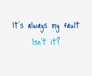 so true, life quotes, and my fault image