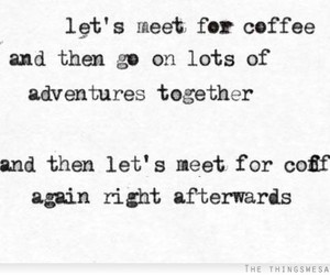 coffee, quotes, and adventure image