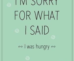 hungry, sorry, and quote image