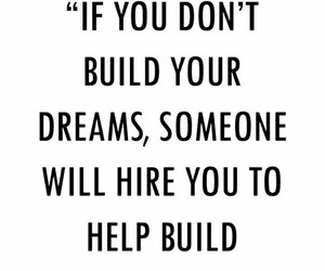 quotes, Dream, and Build image