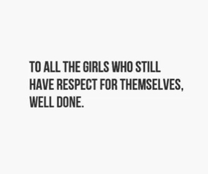 girl, quote, and respect image
