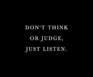 judge, quote, and listen image