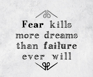quote, Dream, and fear image