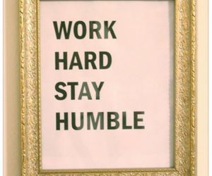 quote, humble, and work image