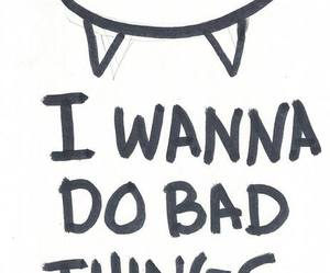 bad, quotes, and things image