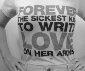 black and white, to write love on her arms, and forever the sickest kids image