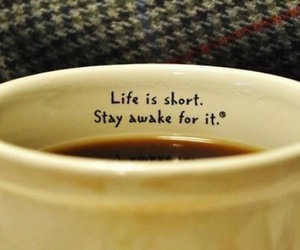 life, coffee, and quote image