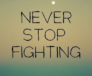 never, quote, and fight image