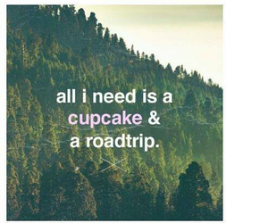roadtrip, quotes, and cupcake image