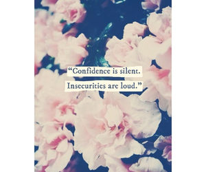 quote, confidence, and flowers image