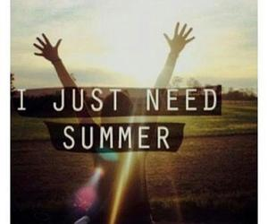 just, need, and summer image