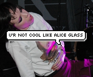 Alice Glass and cool image